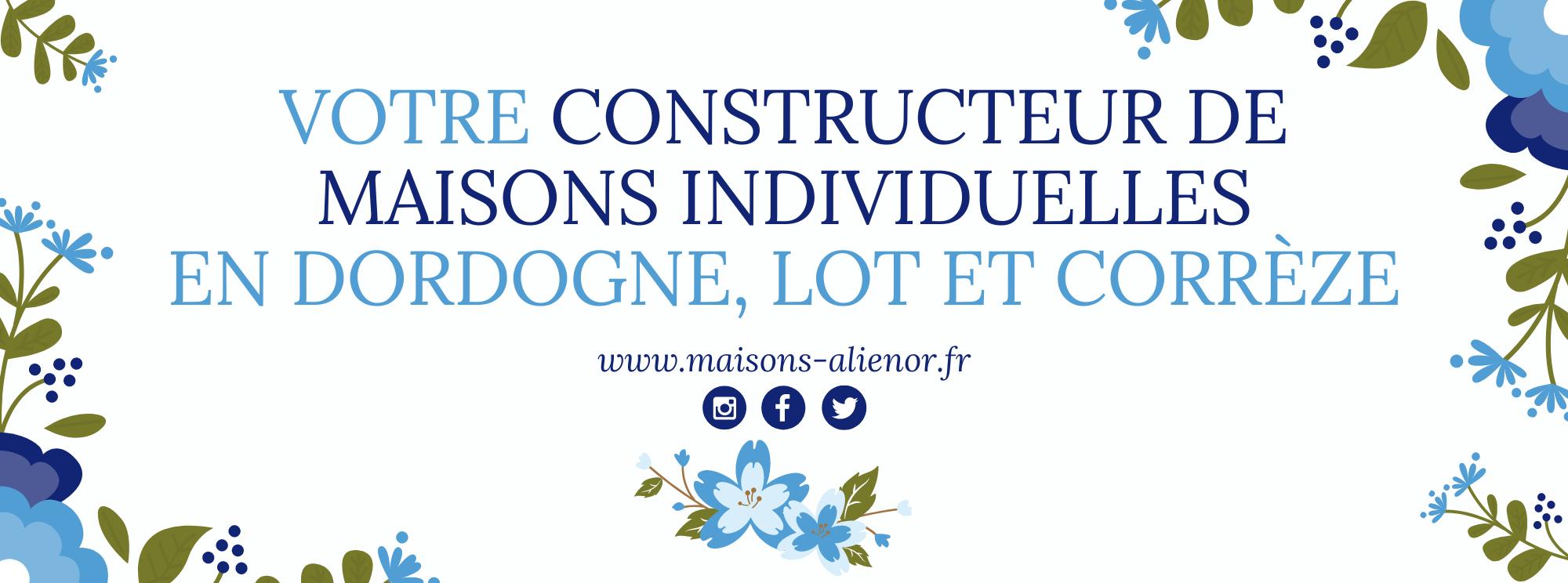 constructeur de maisons individuelles maisons aliénor Dordogne Périgord